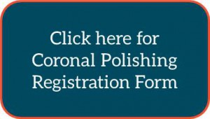 Coronal Polishing Registration Button